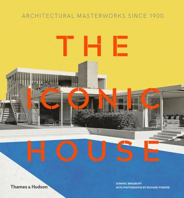 The Iconic House: architectural masterworks since 1900
