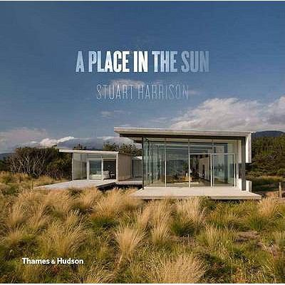 A place in the sun : innovative homes designed for our climate : Australia & New Zealand