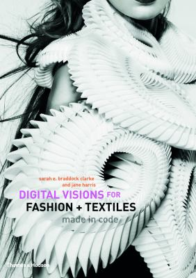Digital Visions for Fashion and Textiles