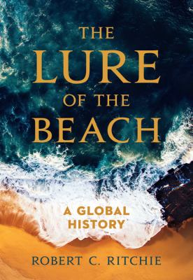 The lure of the beach : by Ritchie, Robert C.,