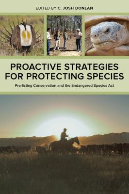 Proactive Strategies for Protecting Species : Pre-Listing Conservation and the Endangered Species Act