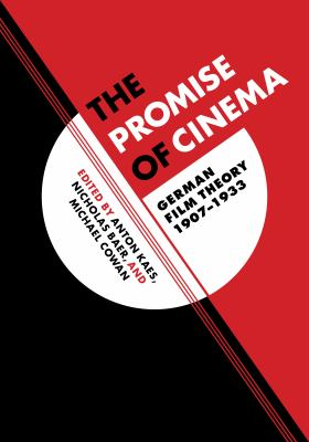 The Promise of Cinema: German Film Theory, 1907-1933