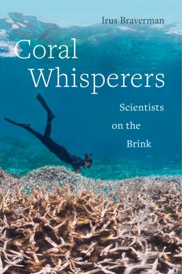 book cover: Coral Whisperers: scientists on the brink