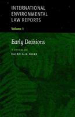 International environmental law reports -- edited by Cairo A.R. Robb ; general editors, Daniel Bethlehem, James Crawford, Philippe Sands -- 1999