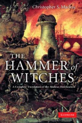 The Hammer of Witches: a complete translation of Malleus maleficarum