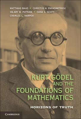 book cover: Kurt Gödel and the Foundations of Mathematics