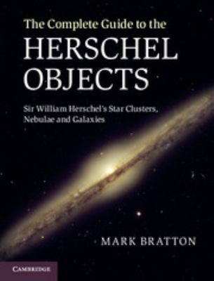 The Complete Guide to the Herschel Objects: Sir William Herschel's Star Clusters, Nebulae and Galaxies, cover art.