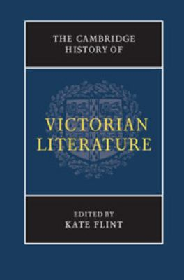 The Cambridge History of Victorian Literature by Kate Flint (Editor)