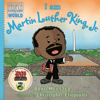 I am Martin Luther King, Jr. by Brad Meltzer