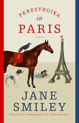 Perestroika in Paris / by Smiley, Jane,