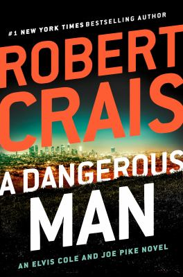 A Dangerous Man (Elvis Cole and Joe Pike novel #18) book art