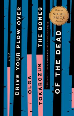 Cover of Drive Your Plow Over the Bones of the Dead by Olga Tokarczuk