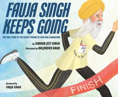 Fauja Singh Keeps Going: The True Story of the Oldest Person to Ever Run a Marathon Cover