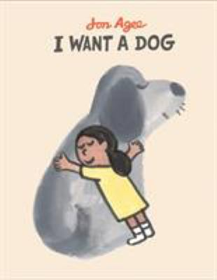 I Want a Dog by Jon Agee