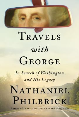 Travels with George : by Philbrick, Nathaniel,
