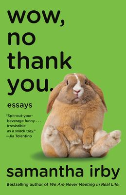 Wow, No Thank You by Samantha Irby