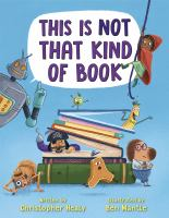 This+is+not+that+kind+of+book by Healy, Christopher © 2019 (Added: 10/17/19)