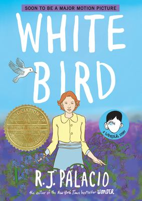 Book cover: White Bird: A Wonder Story by R. J. Palacio