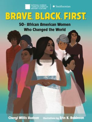 Brave. Black. 50 African American Women who changed the world