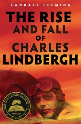 The Rise and Fall of Charles Lindbergh by Candace Fleming
