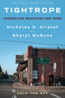 Tightrope:  Americans reaching for hope by Nicholas D. Kristof and Sheryl WuDunn.