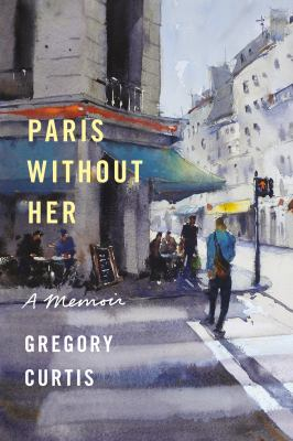 Paris without her : a memoir