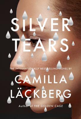 Silver tears / by Läckberg, Camilla,