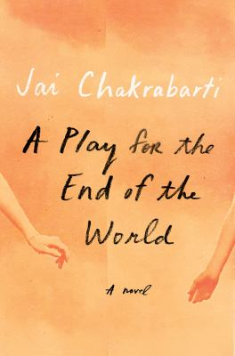 A play for the end of the world : a novel