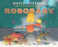 Robobaby by Wiesner, David © 2020 (Added: 12/30/20)