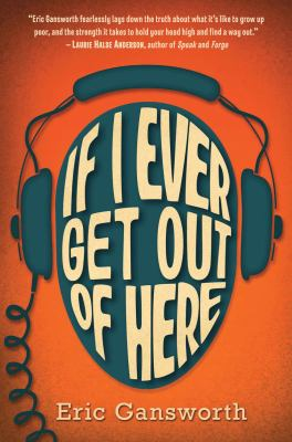 If I ever get out of here : by Gansworth, Eric L