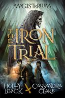 The Iron Trial, Magisterium Book One