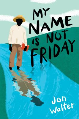 Book cover: My Name is Not Friday by Jon Walter