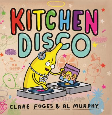 Kitchen Disco; by Clare Foges & Al Murphy