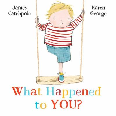 What Happened to You? / by Catchpole, James.