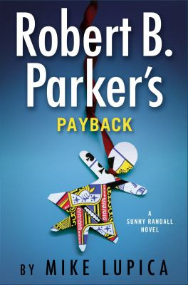 Robert B. Parker's payback / by Lupica, Mike,