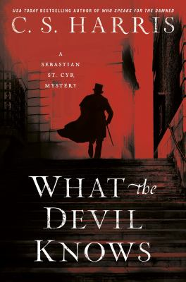 What the devil knows / by Harris, C. S.,