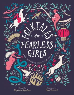 Folktales for fearless girls : by Sayalero, Myriam