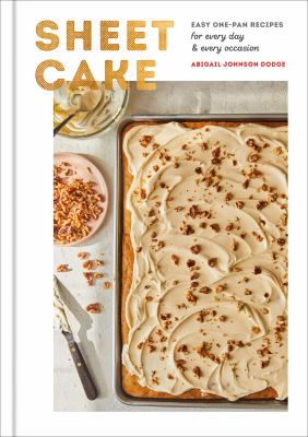 Sheet cake : easy one-pan recipes for every day & every occasion