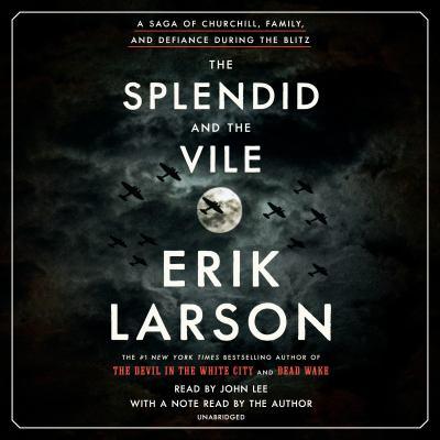 The splendid and the vile / by Larson, Erik,