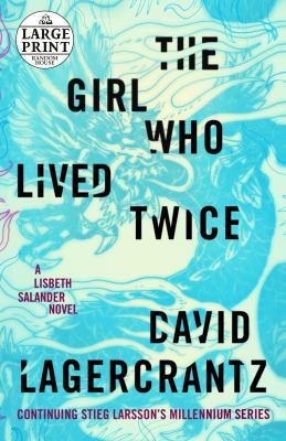The girl who lived twice / by Lagercrantz, David,