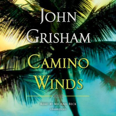 Camino winds : by Grisham, John,