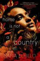 Home Is Not A Country by Elhillo, Safia © 2021 (Added: 3/23/21)