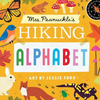 Mrs. Peanuckle's hiking alphabet / by Rodale, Maria,