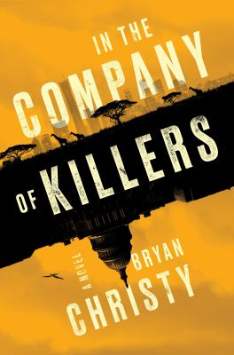 In the company of killers : by Christy, Bryan,