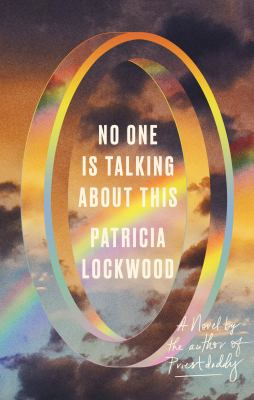No one is talking about this / by Lockwood, Patricia,