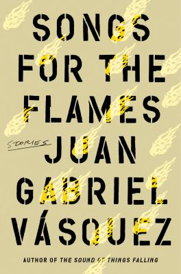 Songs for the flames : by Vásquez, Juan Gabriel,