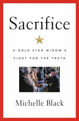 Sacrifice : a gold star widow