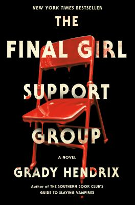 The final girl support group / by Hendrix, Grady,