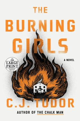 The burning girls [large print] : a novel