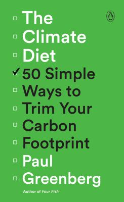 The climate diet : 50 simple ways to trim your carbon footprint